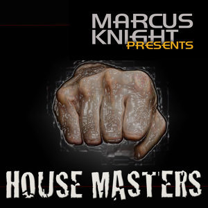 Marcus Knight Presents House Masters