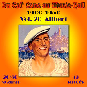 Du Caf' Conc au Music-Hall (1900-1950) en 50 volumes - Vol. 20/50