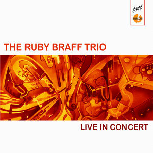 The Ruby Braff Trio Live in Concert