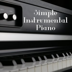 Simple Instrumental Piano – Calming Sounds of Instrumental Jazz, Easy Listening Piano, Soft Jazz