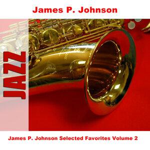 James P. Johnson Selected Favorites, Vol. 2