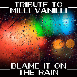 Tribute to Milli Vanilli - Blame It on the Rain