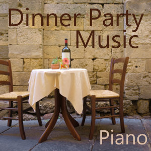 Background Piano Music: Dinner Party Music
