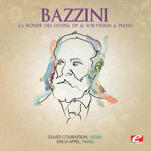 Bazzini: La Ronde des Lutins, Op. 25 for Violin and Piano (Digitally Remastered)