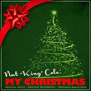 "Nat ""King"" Cole: My Christmas (Remastered) - Remastered Version"
