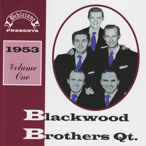 Bibletone: Blackwood Brothers Quartet 1953 Vol. 1