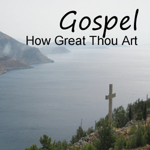 Gospel: How Great Thou Art: Top Hymns