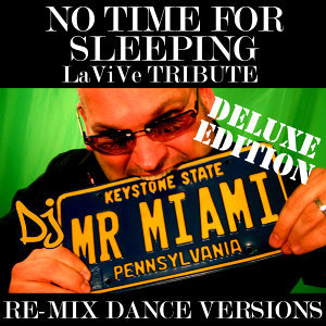 No Time For Sleeping (LaViVe Tribute) (Re-Mix Dance Versions)