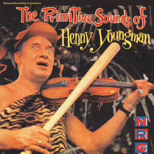 National Recording Corporation: The Primative Sounds of Henny Youngman