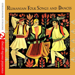 Rumanian Folk Songs And Dances (Remastered)