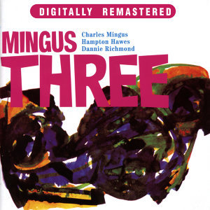 Mingus Three (Remastered)