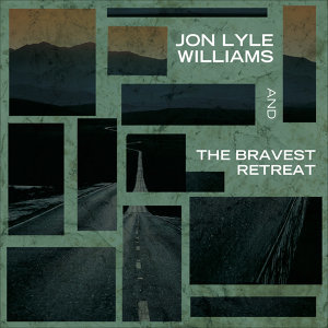 Jon Lyle Williams and The Bravest Retreat