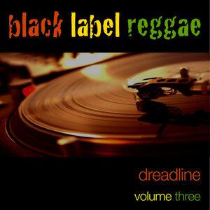Black Label Reggae-Dreadline-Vol. 3