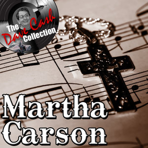 Martha Carson - [The Dave Cash Collection]