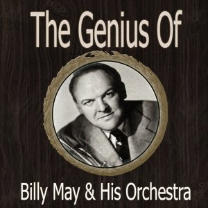 The Genius of Billy May Orch