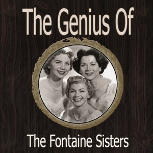 The Genius of Fontaine Sisters