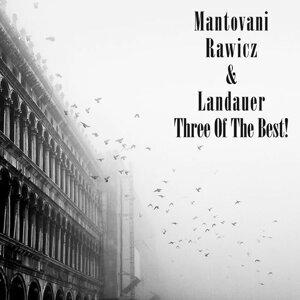 Three Of The Best: Mantoviani, Rawicz & Landauer