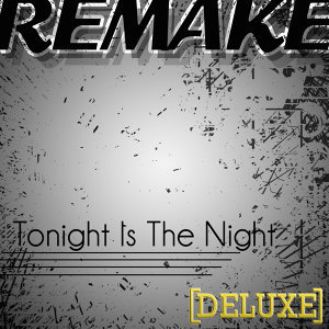 Tonight Is the Night (Outasight Deluxe Remake) - Single