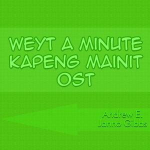 Weyt A Minute Kapeng Mainit OST