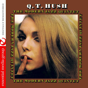 Q.T. Hush (Johnny Kitchen Presents The Modern Jazz Quintet) [Digitally Remastered]