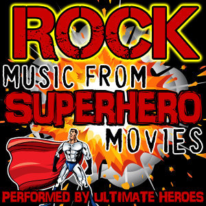 Rock Music from Superhero Movies