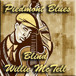 Piedmont Blues Blind Willie Mctell