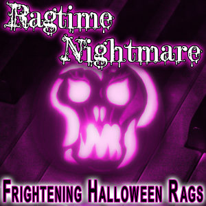 Ragtime Nightmare (Frightening Halloween Rags)