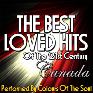 The Best Loved Hits of the 21st Century: Canada