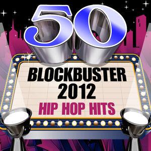 50 Blockbuster 2012 Hip Hop Hits