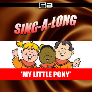 Sing-a-long: My Little Pony
