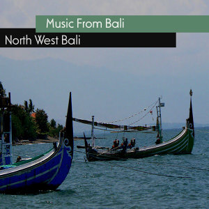 Music from Bali - North West Bali
