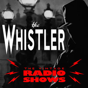 The Whistler - The Vintage Radio Shows