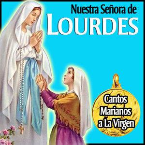 Nuestra Señora de Lourdes. Cantos Marianos a la Virgen