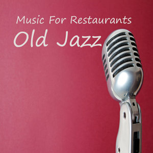 Music for Restaurants: Old Jazz