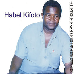 Golden Voice of Habel Kifoto & Maroon Commandos