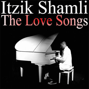 Itzik Shamli - The Love Songs