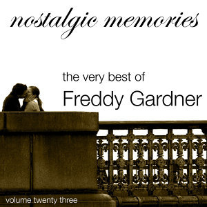 Nostalgic Memories-The Very Best of Freddy Gardner-Vol. 23