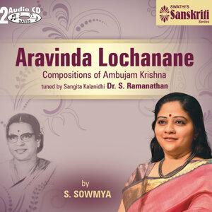 Aravinda Lochanane - S. Sowmya