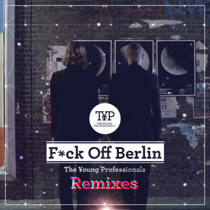 F*ck Off Berlin - Remixes