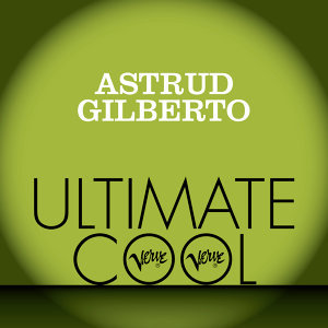 Astrud Gilberto: Verve Ultimate Cool
