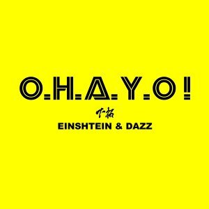 O.H.A.Y.O! feat. EINSHTEIN & DAZZ