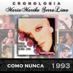 María Martha Serra Lima Cronología - Como Nunca (1993)