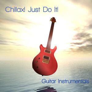 Chillax! Just Do It.