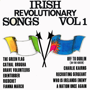 Irish Revolutionary Songs, Vol. 1