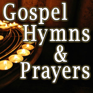 Gospel Hymns & Prayers