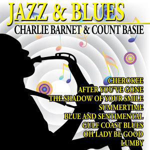 Jazz & Blues - Charlie Barnet & Count Basie