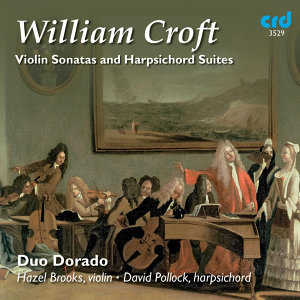 Croft: Violin Sonatas & Harpsicord Suites