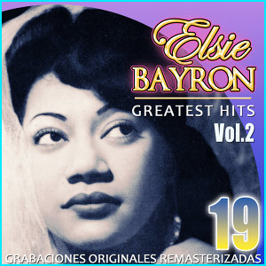 Elsie Bayron Greatest Hits Vol. 2. 19 Original Versions