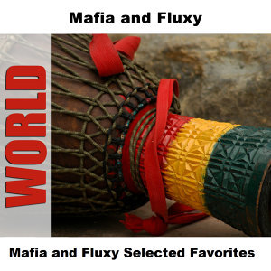 Mafia and Fluxy Selected Favorites