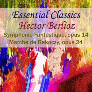 Essential Classics Hecotr Berlioz Symphonie Fantastique, Opus 14 Marche De Rakoczy, Opus 29